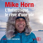 Vente AudioBook : L'Antarctique, le rêve d'une vie  - Mike Horn