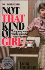 Not that kind of girl - a young woman tells you what she''s learned
