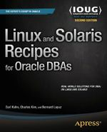 Linux and Solaris Recipes for Oracle DBAs  - Charles Kim - Darl Kuhn - Bernard Lopuz