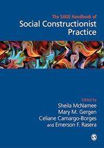 The Sage Handbook of Social Constructionist Practice  - Mary Gergen - Sheila Mcnamee - Celiane Camargo-Borges - Emerson F Rasera