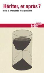 Vente EBooks : Hériter, et après ?  - Georges Didi-Huberman - Pierre Rosanvallon - Olivier Rolin - Isabelle STENGERS - Michel Deguy - Chantal DELSOL - A - Mona Ozouf