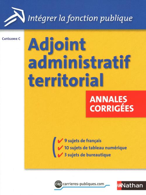Adjoint administratif territorial ; catégorie C ; annales corrigées