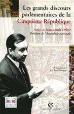 Vente Livre Numérique : Les grands discours parlementaires de la Cinquième République  - Jean Garrigues
