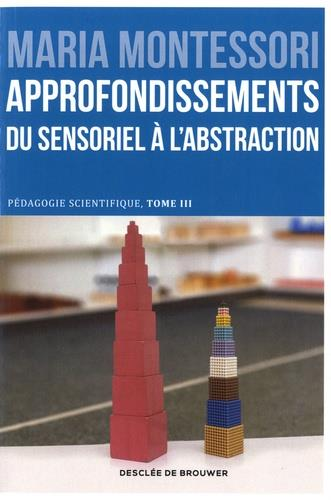 Pédagogie scientifique t.3 ; approfondissements ; du sensoriel à l'abstraction