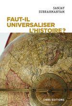 Faut-il universaliser l'histoire ? Entre dérives nationalistes et identitaires