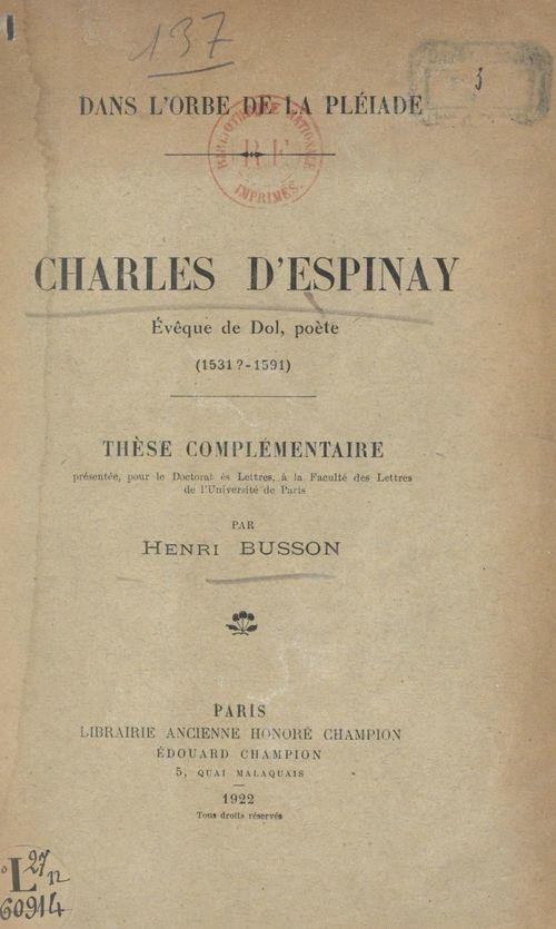 Dans l'orbe de La Pléiade. Charles d'Espinay, évêque de Dol, poète (1531 ?-1591)