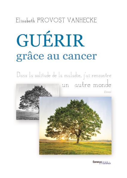 Renaître grâce au cancer
