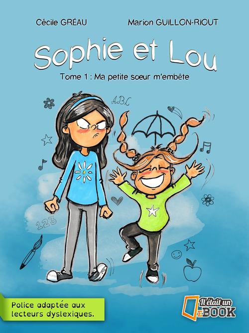 Sophie et Lou ; ma petite soeur m'embête