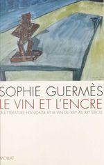 Vente EBooks : Vin et l'encre (le)  - Sophie Guermès