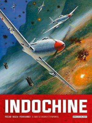 Indochine T.2 ; que le diable t'emporte