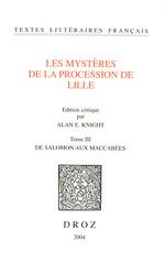 Les Mystères de la procession de Lille. Tome III, De Salomon aux Maccabées