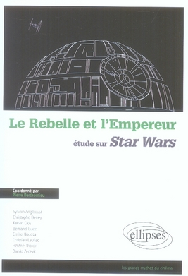 Le rebelle et l'empereur ; études sur Star Wars