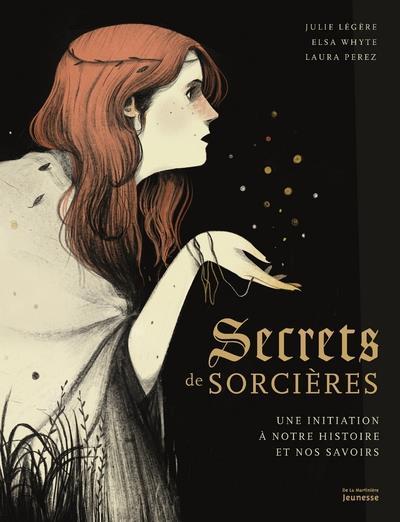 SECRETS DE SORCIERES  -  UNE INITIATION A NOTRE HISTOIRE ET NOS SAVOIRS
