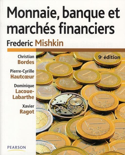 Monnaie, Banques Et Marches Financiers (9e Edition)