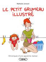 Vente Livre Numérique : Le petit grumeau illustré - tome 1 Chroniques d'une apprentie maman  - Nathalie Jomard
