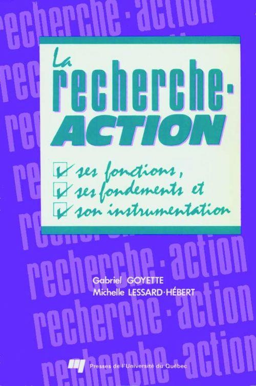La recherche-action ; ses fonctions, son fondement et son instrumentation