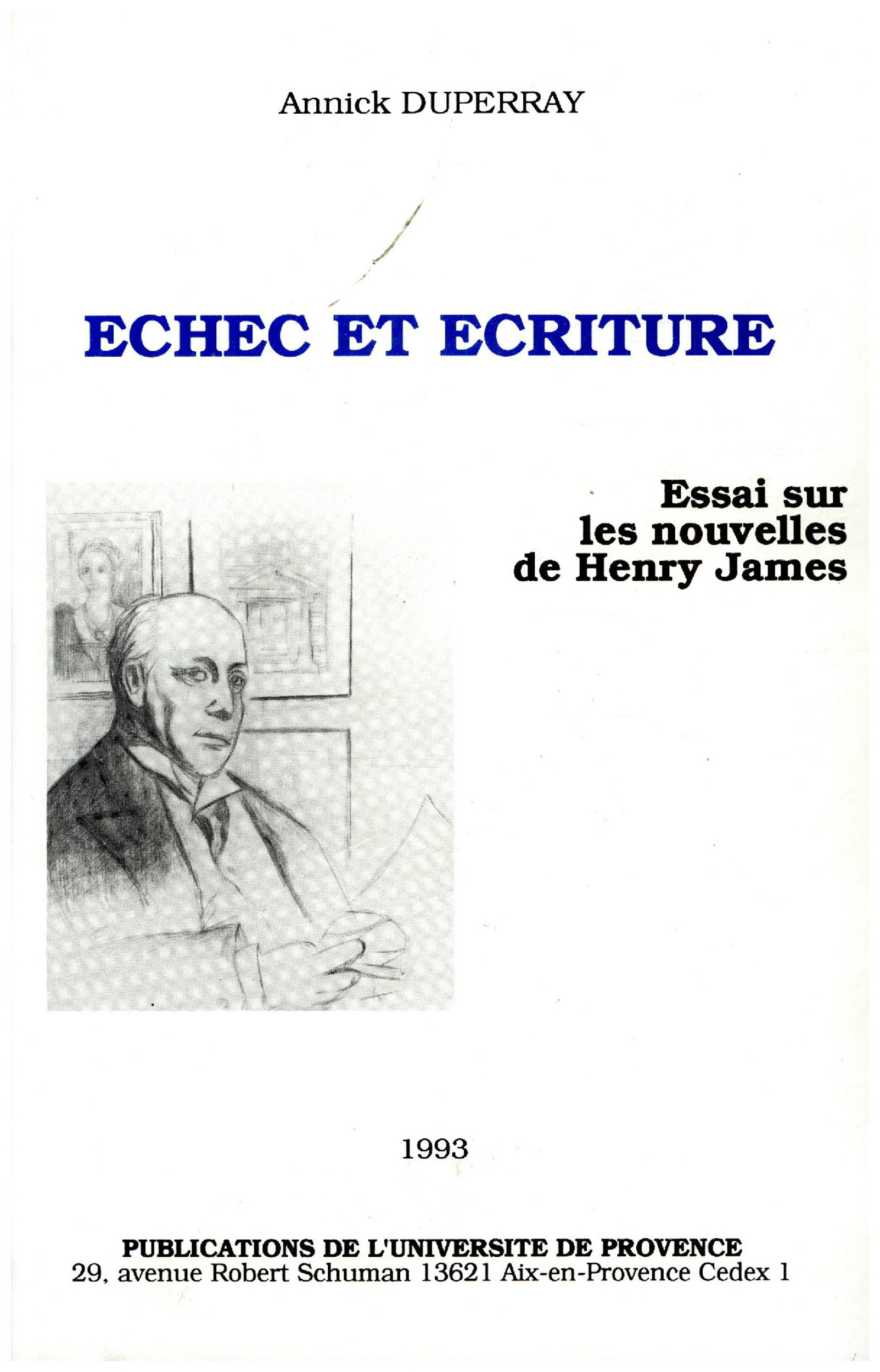 Echec et ecriture : essai sur les nouvelles de henry james
