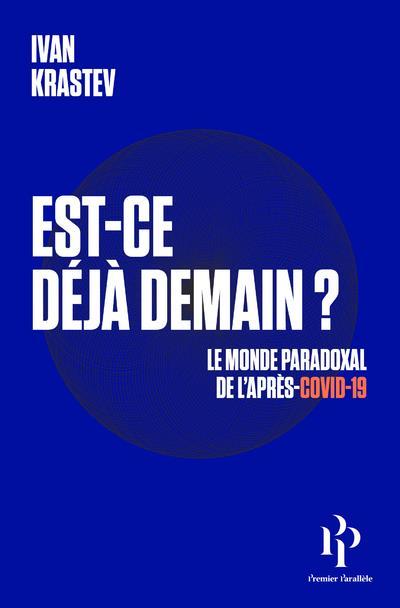 EST-CE DEJA DEMAIN ? LE MONDE PARADOXAL DE L'APRES-COVID-19