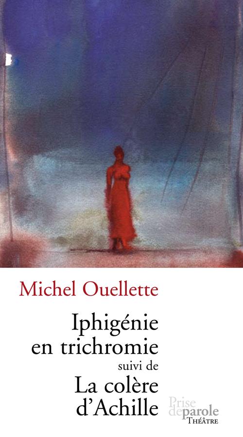 Iphigénie en trichromie ; la colère d´Achille