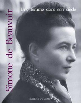 Simone de beauvoir ; une femme dans son siècle