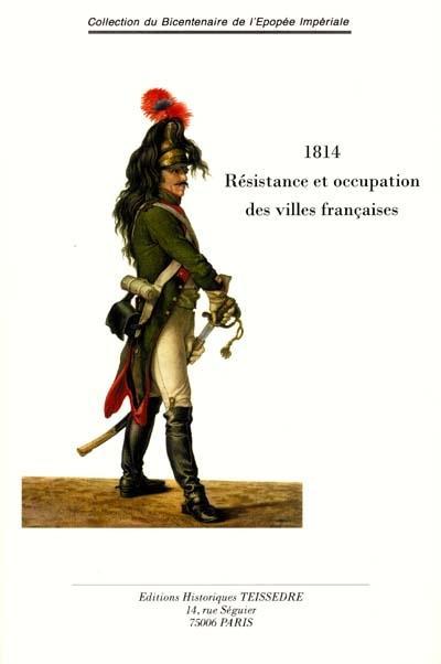 1814 ; résistance et occupation des villes françaises