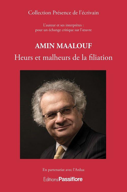 Amin Maalouf ; heurs et malheurs de la filiation