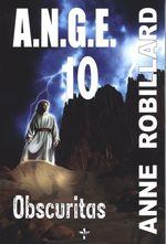 Vente Livre Numérique : A.N.G.E. 10 : Obscuritas  - Anne Robillard