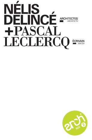 Architexto t.02 nelis-delince, architectes + pascal leclercq, ecrivain