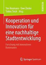 Kooperation und Innovation für eine nachhaltige Stadtentwicklung  - Tim Neumann - Tobias Teich - Uwe Ziesler