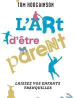 L'art d'être parent... laissez vos enfants tranquilles