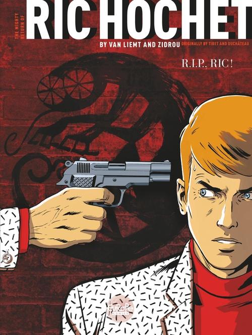 The Might Return of Ric Hochet - Volume 1 -  R.I.P., Ric!