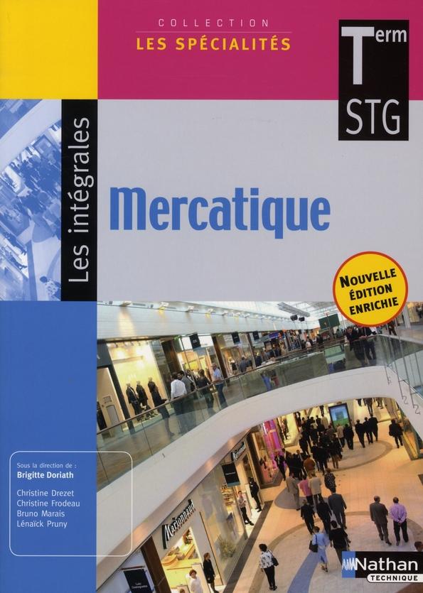 Mercatique ; Integrale ; Terminale Stg ; Livre De L'Eleve (Edition 2008)