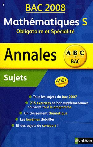 Annales ABC du bac ; sujets non corrigés ; mathématiques ; terminale S ; obligatoire et spécialité (édition 2008)