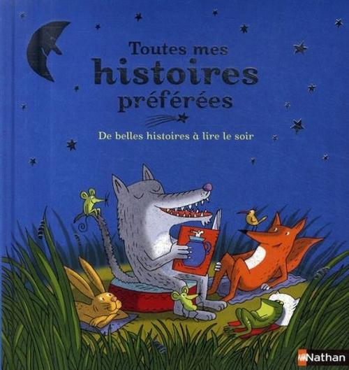 Toutes mes histoires préférées ; de belles histoires à lire le soir