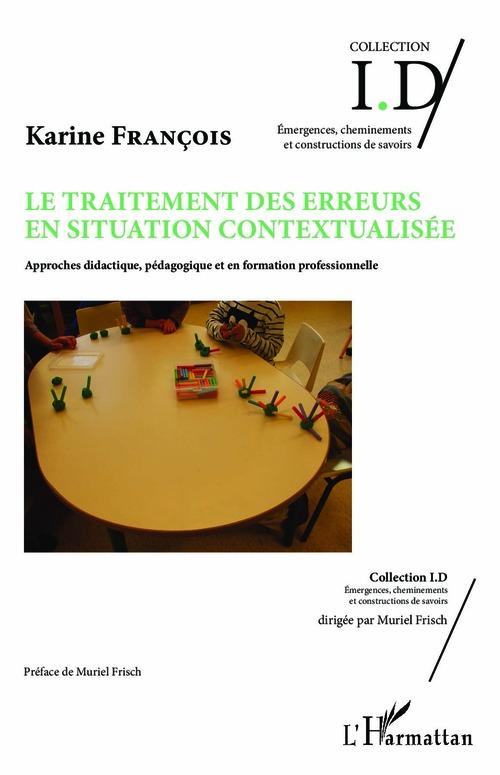 Le traitement des erreurs en situation contextualisée ; approches didactique, pédagogique et en formation professionnelle