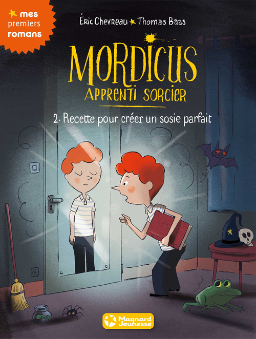 Mordicus, apprenti sorcier T.2 ; recette pour créer un sosie parfait