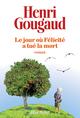 Le Jour où Félicité a tué la mort  - Henri Gougaud