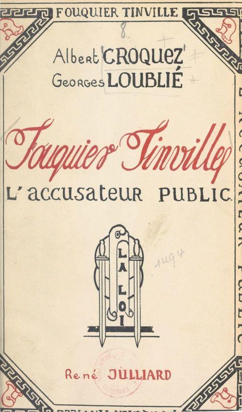 Fouquier-Tinville  - Georges Loublié  - Albert Croquez