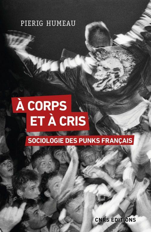 à corps et à cris : sociologie des punks français