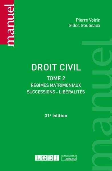 Droit civil t.2 ; régimes matrimoniaux, successions, libéralités (31e édition)
