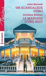 Vente Livre Numérique : Un scandaleux oubli - Le mariage d'une nuit  - Jules Bennett - Christine Rimmer