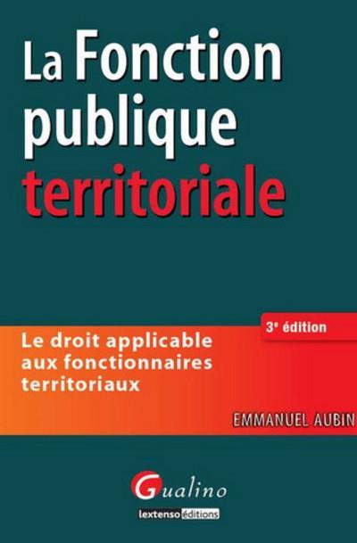 Droit de la fonction publique territoriale (3e édition)