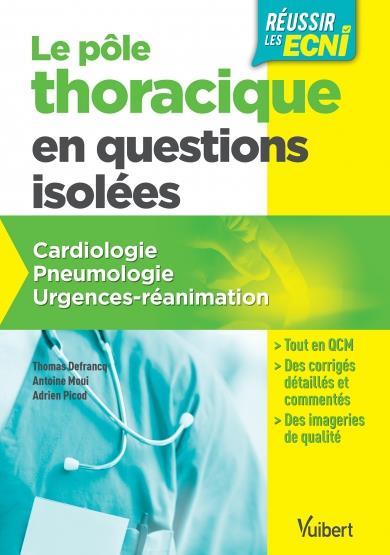 Réussir les ECNI ; le pôle thoracique en questions isolées ; cardiologie, pneumologie, urgences-réanimation