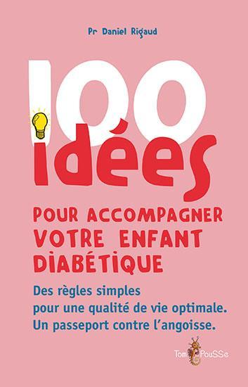 100 idées ; pour accompagner votre enfant diabétique