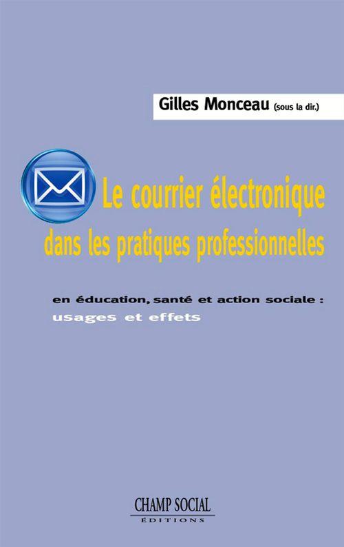 Le courrier électronique dans les pratiques professionnelles ; usages et effets en éducation, santé et action sociale