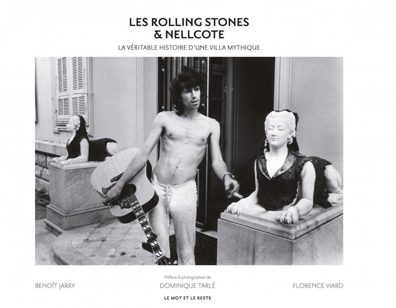 Les Rolling Stones & Nellcote : la véritable histoire d'une villa mythique