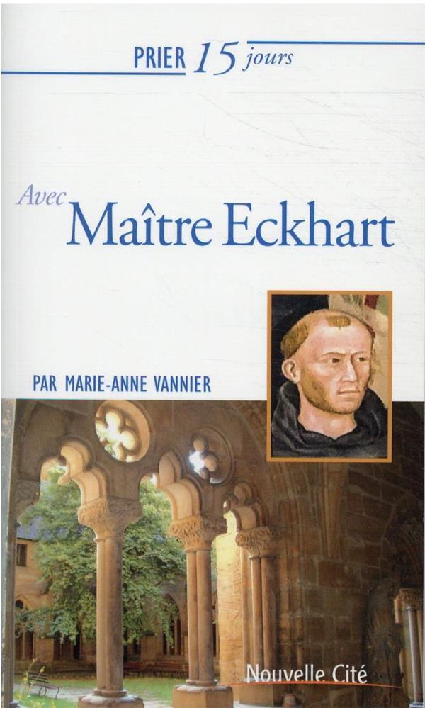 Prier 15 jours avec... T.234 ; maître Eckhart