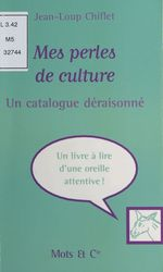 Vente Livre Numérique : Mes perles de culture : un catalogue déraisonné  - Jean-Loup Chiflet
