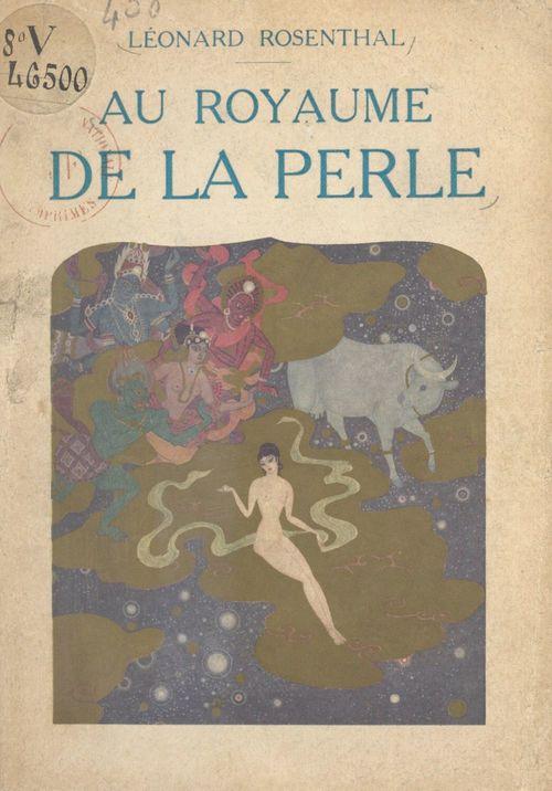Au royaume de la perle  - Leonard Rosenthal