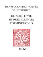 Vente Livre Numérique : De nobilitate et præcellentia foeminei sexus  - Henri-Corneille Agrippa de Nettesheim - Charles Béné - Michel Reulos